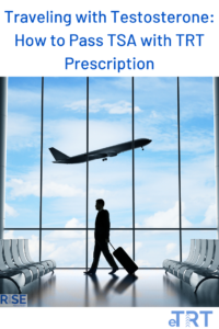 Traveling with Testosterone - How to Pass TSA with TRT prescription